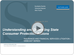 click to watch Webcast: Understanding and Defending State Consumer Protection Actions